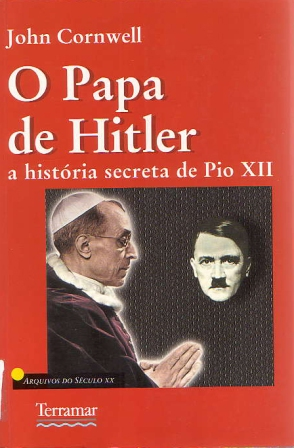 Livro O Papa de Hitler de John Cornwell